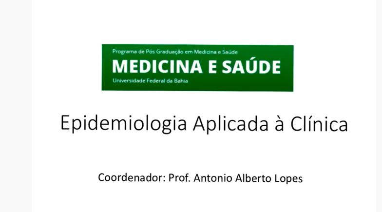 Disciplina Epidemiologia Aplicada à Clínica - Parte 2