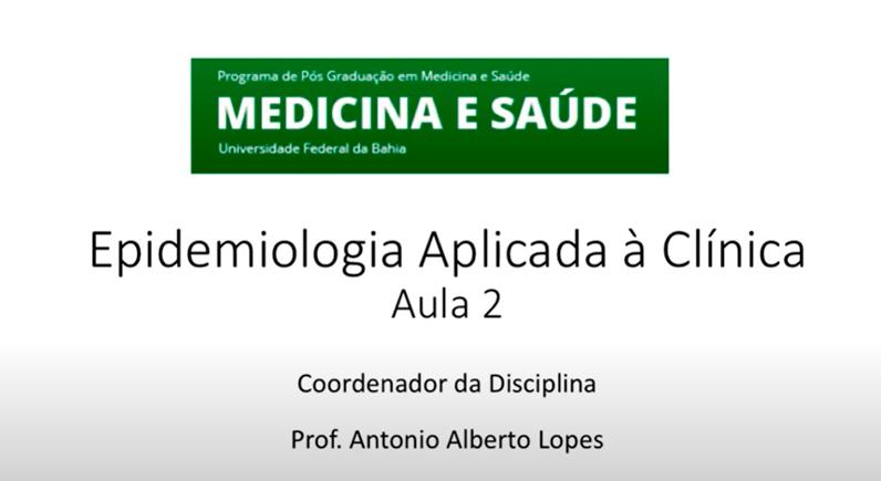Disciplina Epidemiologia Aplicada à Clínica - Aula 2